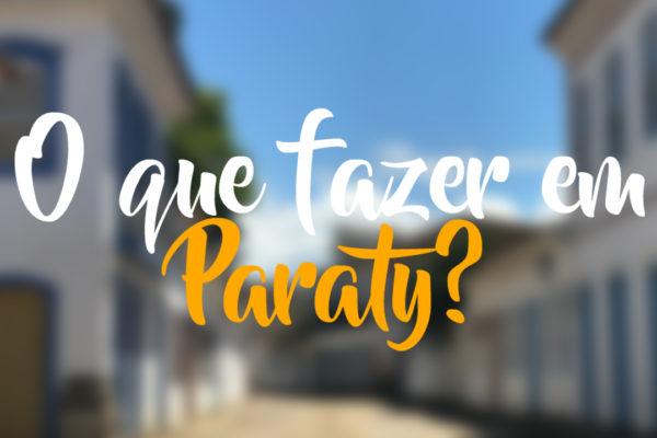 O que fazer em Paraty, no estado do Rio de Janeiro